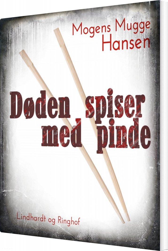 Døden Spiser Med Pinde - Mogens Mugge Hansen - Bog