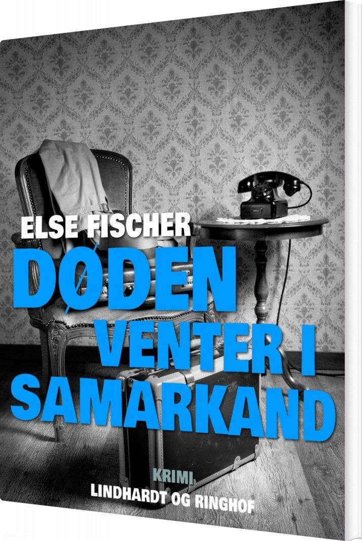 Døden Venter I Samarkand - Else Fischer - Bog