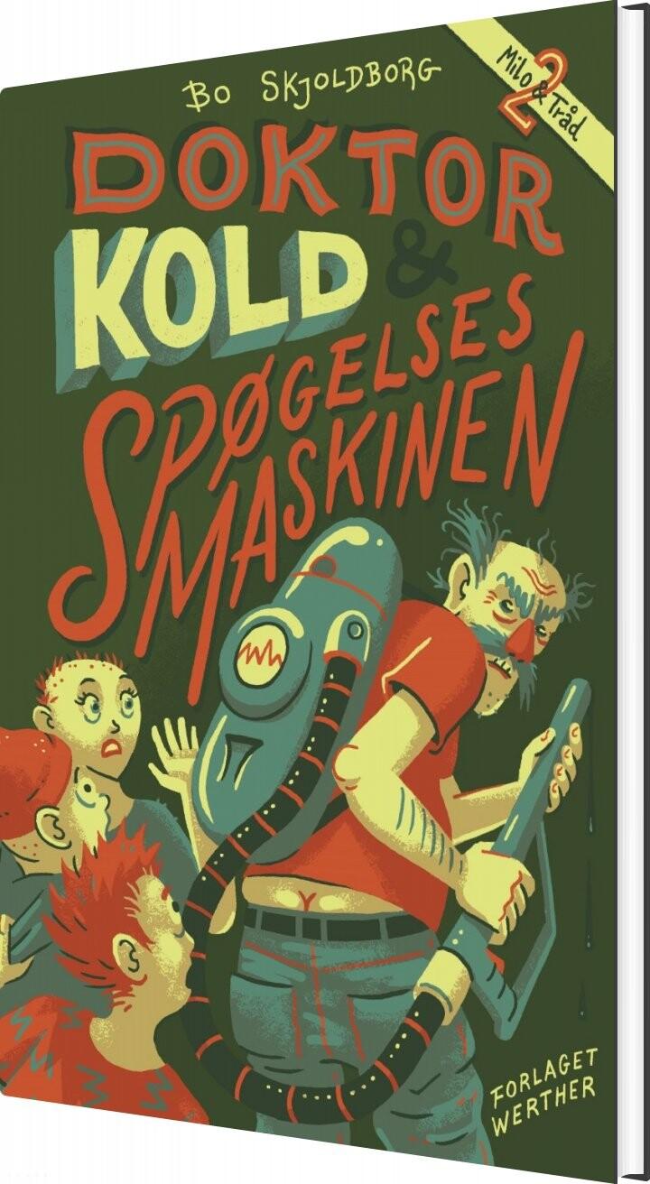 Doktor Kold Og Spøgelsesmaskinen - Bo Skjoldborg - Bog
