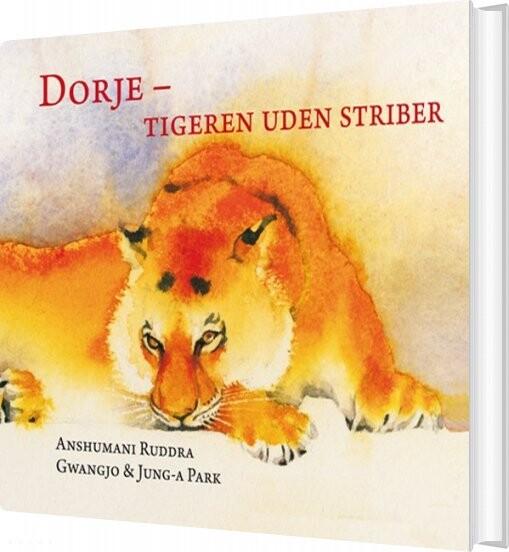 Image of   Dorje - Tigeren Uden Striber - Anshumani Ruddra - Bog