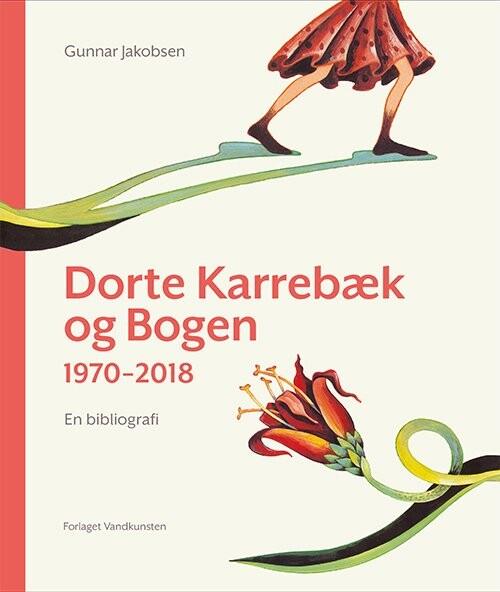 Image of   Dorte Karrebæk Og Bogen 1970-2018 - Gunnar Jakobsen - Bog
