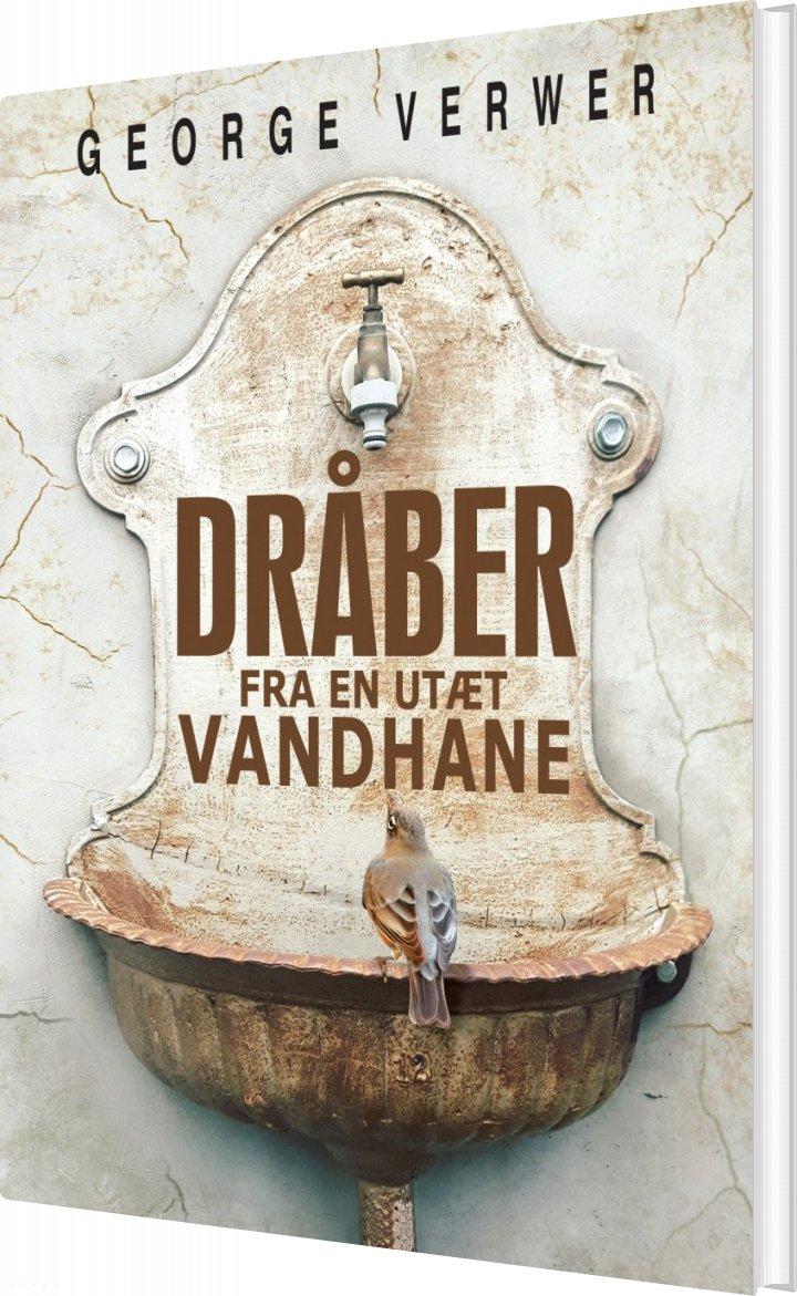 Dråber Fra En Utæt Vandhane - George Verwer - Bog