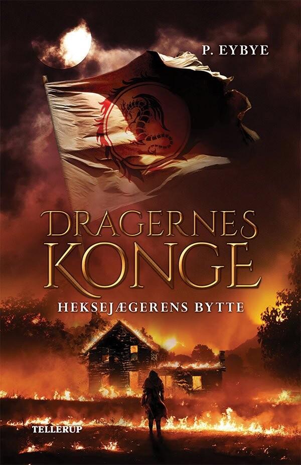 Image of   Dragernes Konge #1: Heksejægerens Bytte - Pernille Eybye - Bog