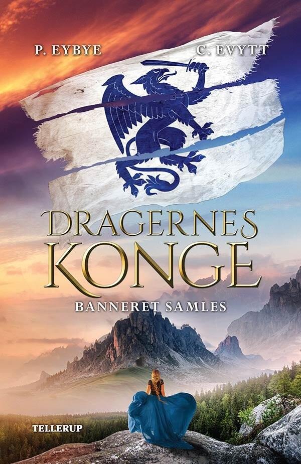Dragernes Konge #3: Banneret Samles - Pernille Eybye - Bog