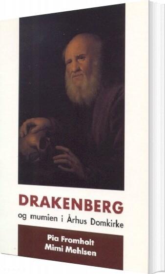 Drakenberg Og Mumien I århus Domkirke - Pia Fromholt - Bog