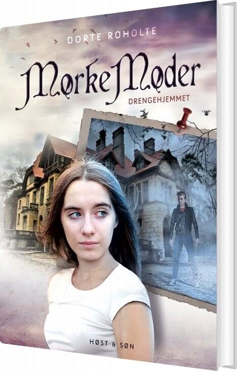 Billede af Drengehjemmet - Mørke Møder - Dorte Roholte - Bog