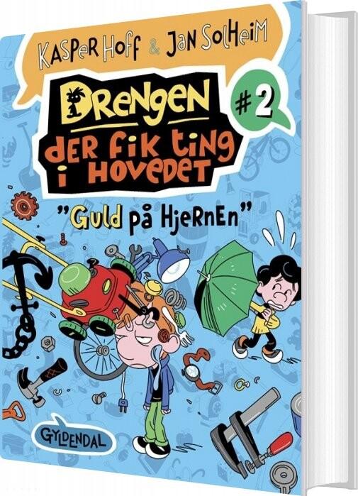 Billede af Drengen, Der Fik Ting I Hovedet 2 - Guld På Hjernen - Jan Solheim - Bog