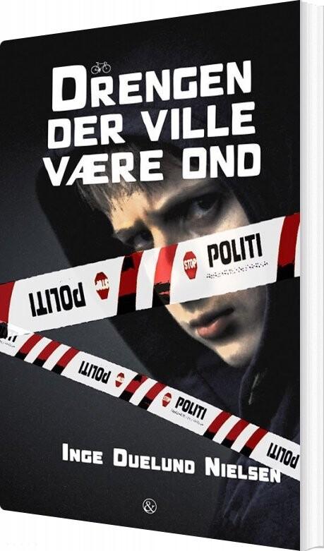 Image of   Drengen Der Ville Være Ond - Inge Duelund Nielsen - Bog
