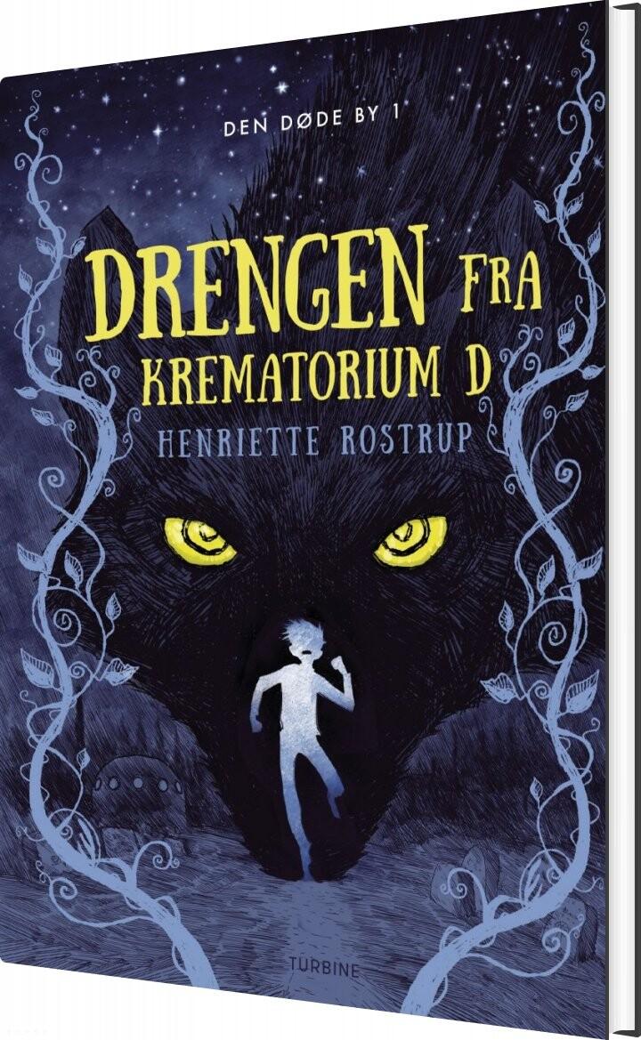 Billede af Drengen Fra Krematorium D - Henriette Rostrup - Bog