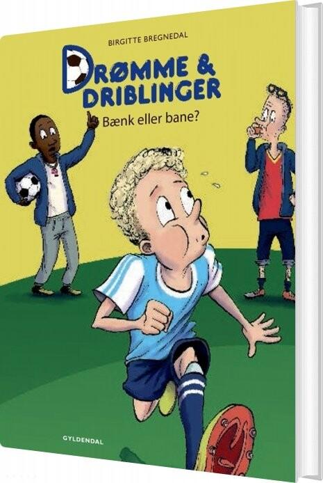 Image of   Drømme Og Driblinger. Bænk Eller Bane? - Birgitte Bregnedal - Bog