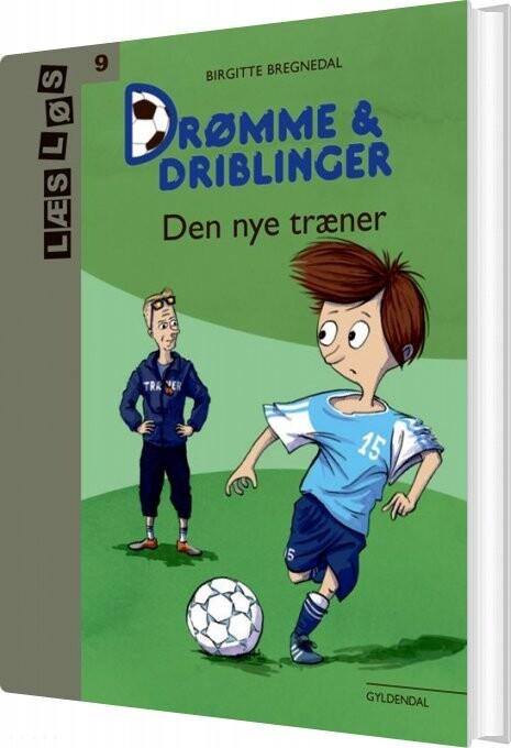 Billede af Drømme Og Driblinger. Den Nye Træner - Birgitte Bregnedal - Bog