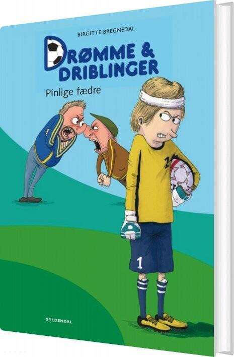 Image of   Drømme Og Driblinger. Pinlige Fædre - Birgitte Bregnedal - Bog