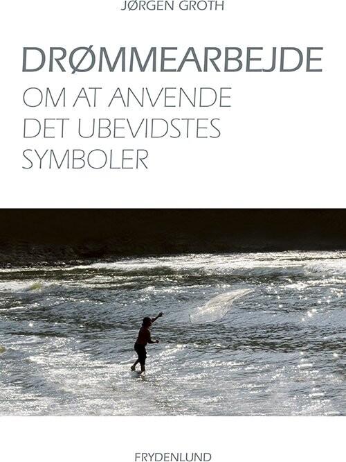 Image of   Drømmearbejde - Jørgen Groth - Bog