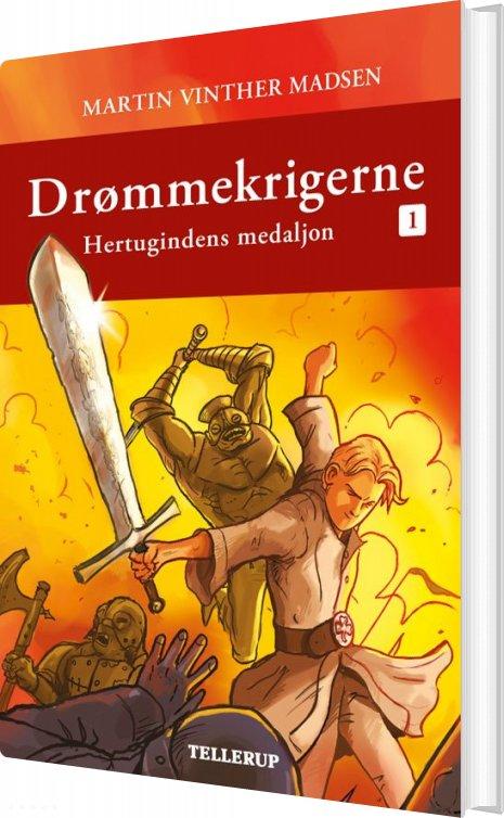 Image of   Drømmekrigerne #1: Hertugindens Medaljon - Martin Vinther Madsen - Bog