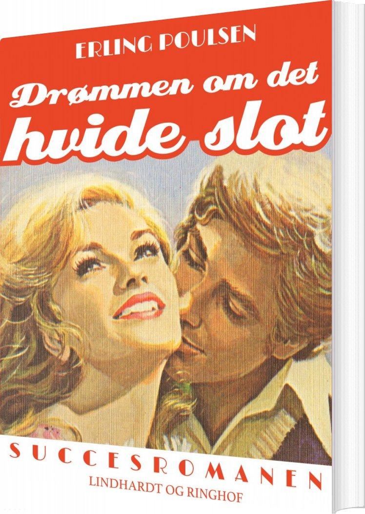 Drømmen Om Det Hvide Slot - Erling Poulsen - Bog