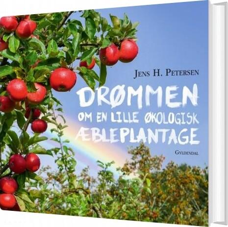 Image of   Drømmen Om En Lille økologisk æbleplantage - Jens H. Petersen - Bog