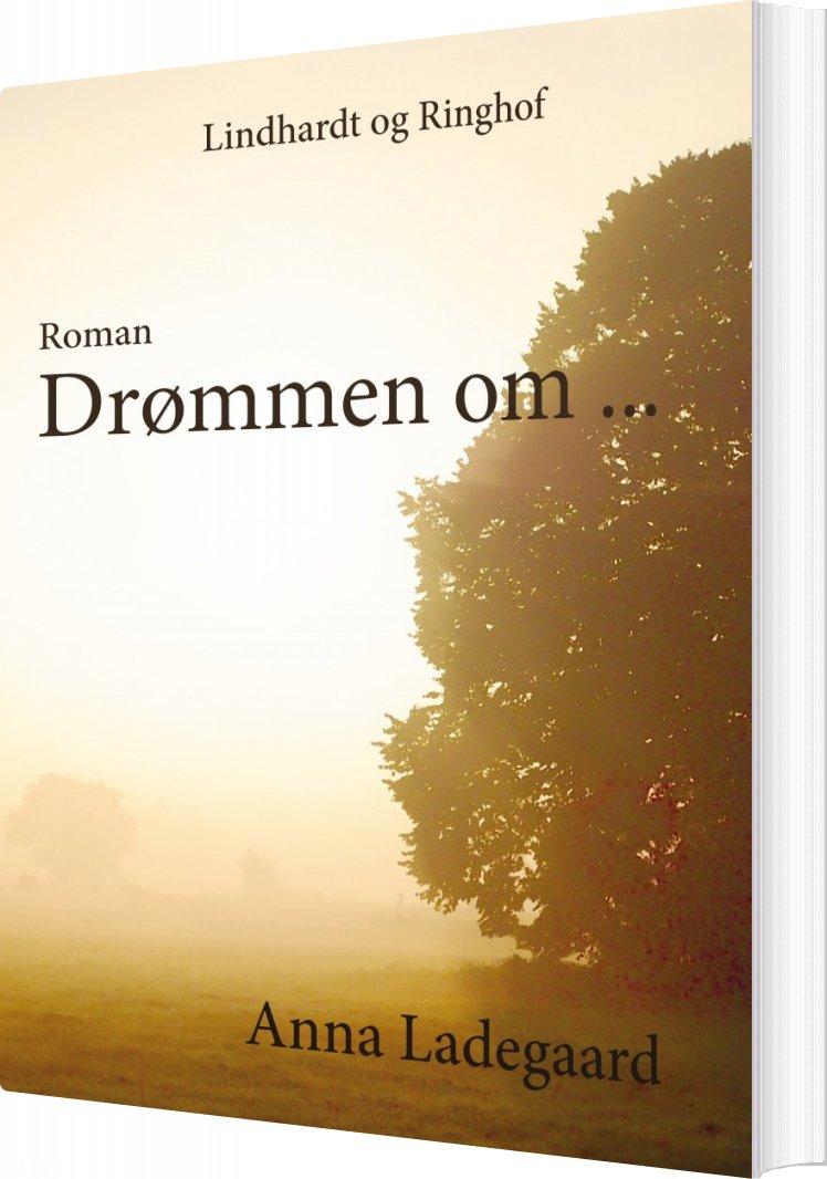 Image of   Drømmen Om… - Anna Ladegaard - Bog