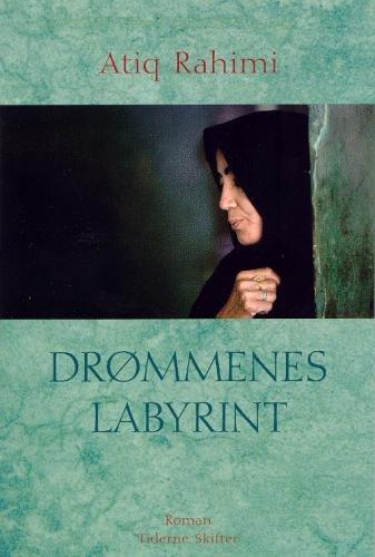 Drømmenes Labyrint - Atiq Rahimi - Bog