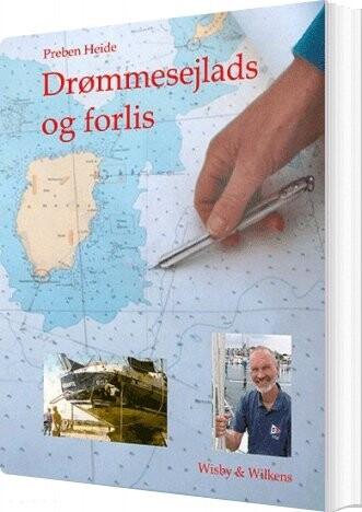Image of   Drømmesejlads Og Forlis - Preben Heide - Bog