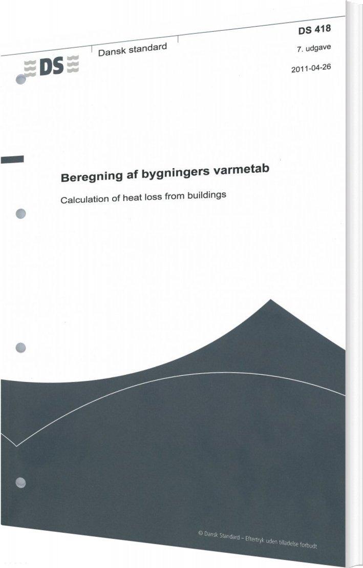 Image of   Ds 418 Beregning Af Bygningers Varmetab - Diverse - Bog