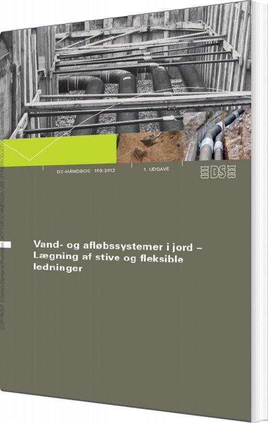 Image of   Ds-håndbog 169:2012 Vand-og Afløbssystemer I Jord - Diverse - Bog