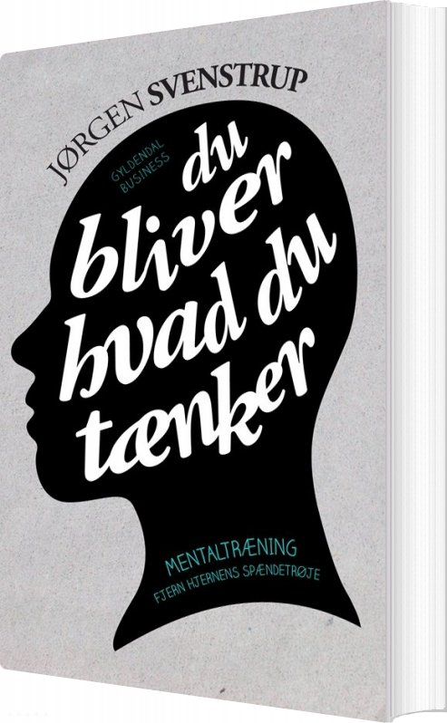 Image of   Du Bliver Hvad Du Tænker - Jørgen Svenstrup - Bog