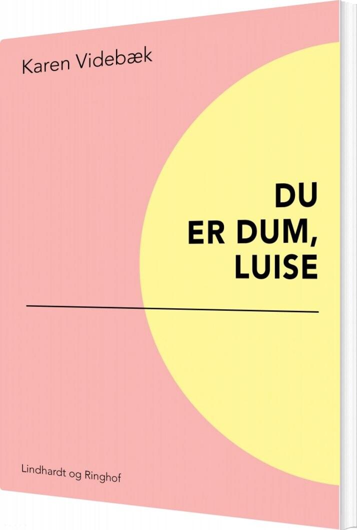 Du Er Dum, Luise - Karen Videbæk - Bog