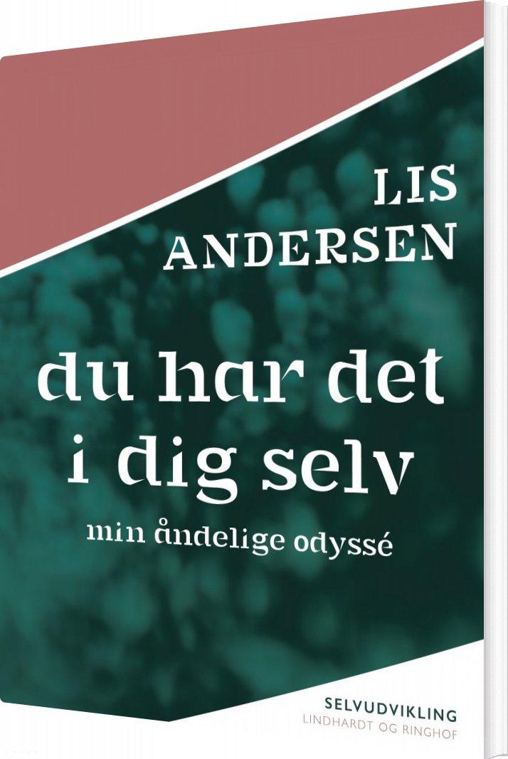 Image of   Du Har Det I Dig Selv - Lis Andersen - Bog