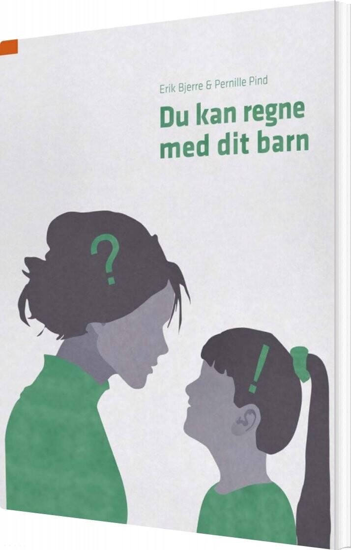 Image of   Du Kan Regne Med Dit Barn - Pernille Pind - Bog