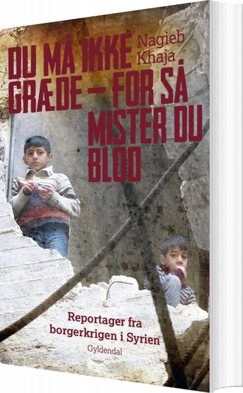 Image of   Du Må Ikke Græde - For Så Mister Du Blod - Nagieb Khaja - Bog