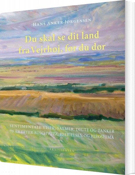 Image of   Du Skal Se Dit Land Fra Vejrhøj, Før Du Dør - Hans Anker Jørgensen - Bog