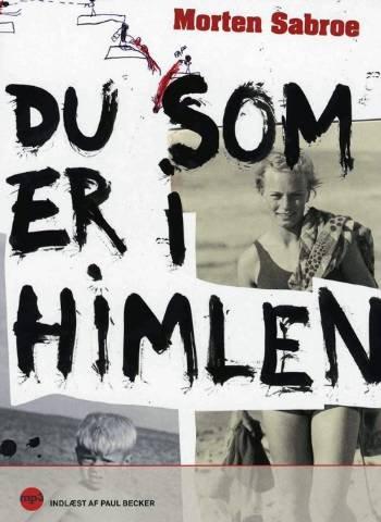 Image of   Du Som Er I Himlen - Morten Sabroe - Cd Lydbog