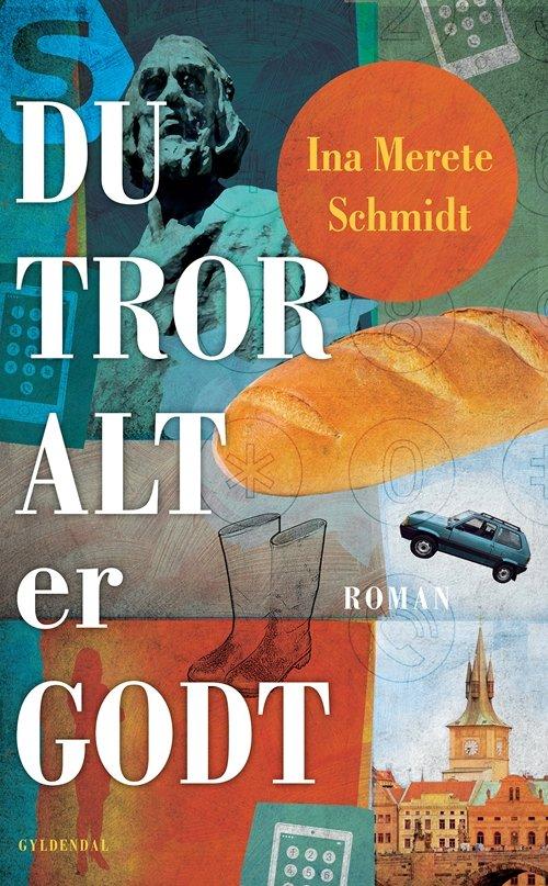 Du Tror Alt Er Godt - Ina Merete Schmidt - Bog
