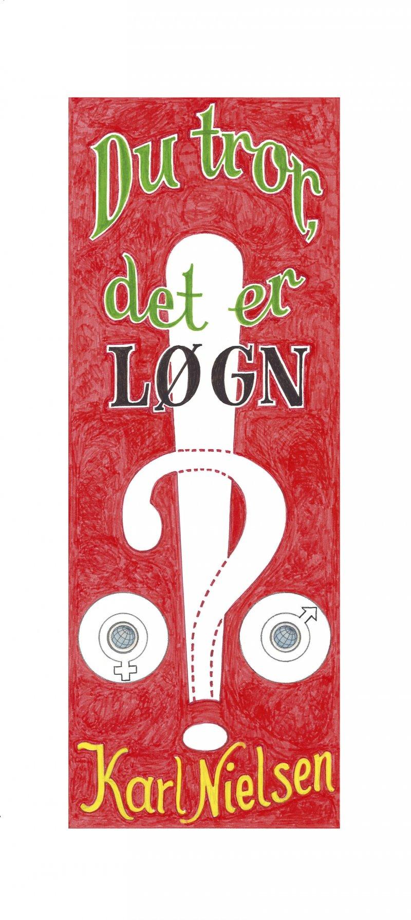 Image of   Du Tror Det Er Løgn - Karl Nielsen - Bog
