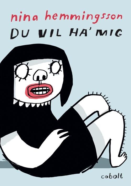 Billede af Du Vil Ha Mig - Nina Hemmingsson - Tegneserie