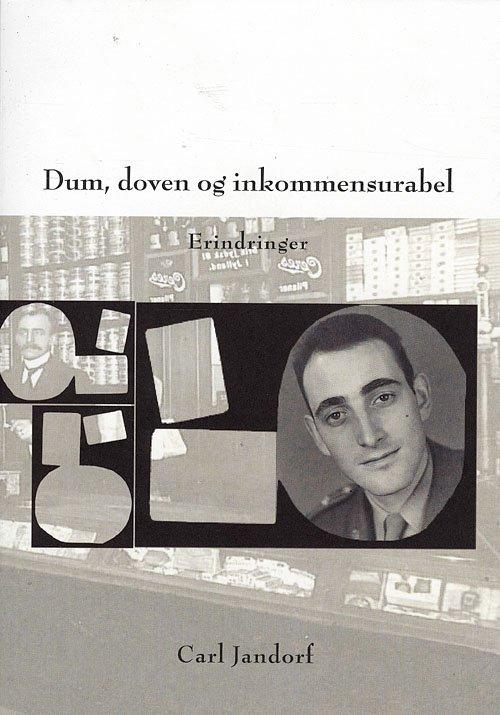 Image of   Dum, Doven Og Inkommensurabel - Carl Jandorf - Bog