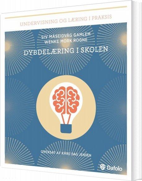 Billede af Dybdelæring I Skolen - Siv Måseidvåg Gamlem - Bog