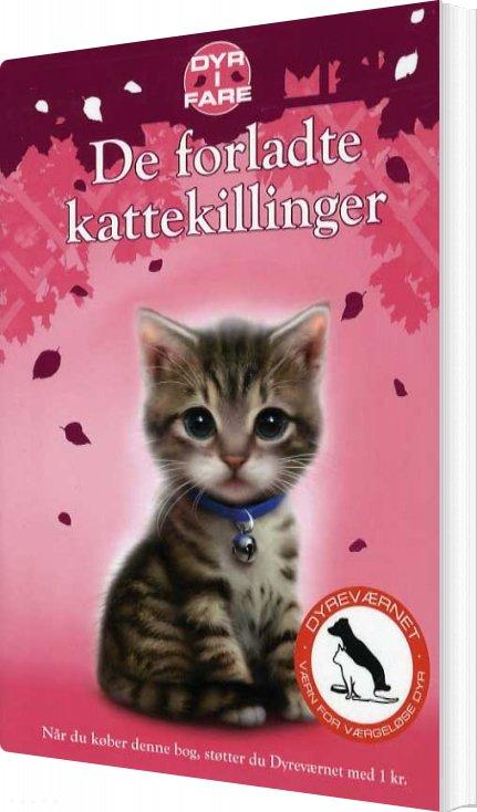 Image of   Dyr I Fare: De Forladte Kattekillinger - Sue Mongredien - Bog
