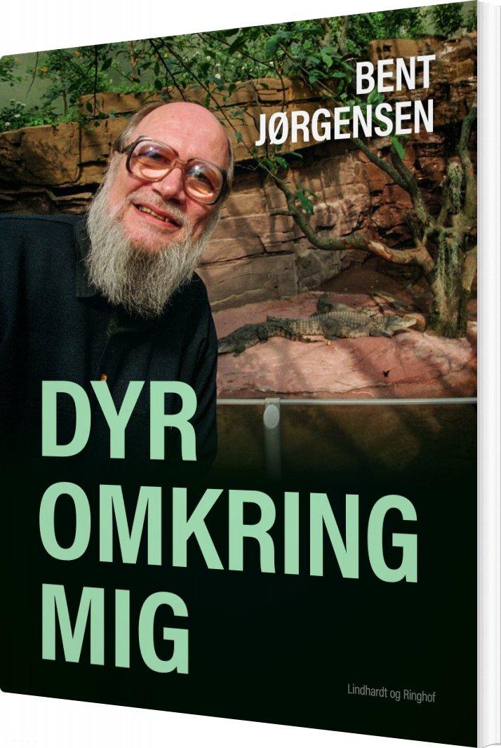 Image of   Dyr Omkring Mig - Bent Jørgensen - Bog