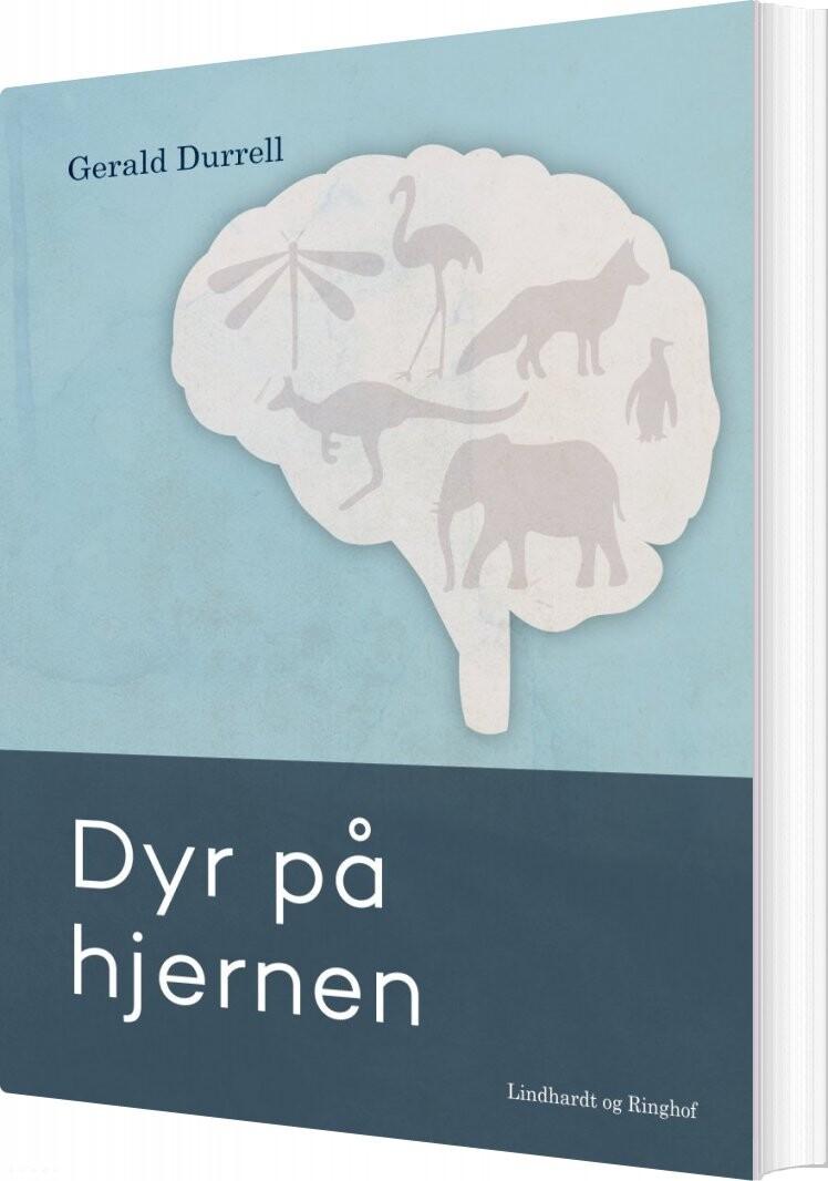Image of   Dyr På Hjernen - Gerald Durrell - Bog