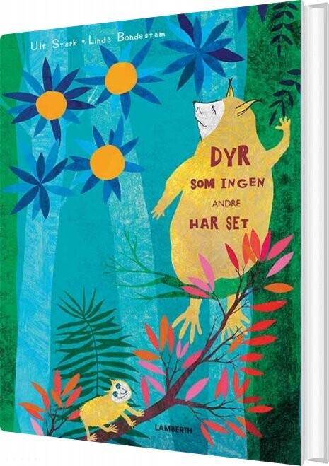 Image of   Dyr Som Ingen Andre Har Set - Ulf Stark - Bog