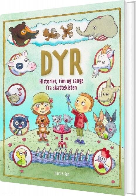 Image of   Dyr - Historier, Rim Og Sange Fra Skattekisten - Christel Amundsen - Bog