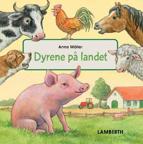 Dyrene På Landet - Anne Möller - Bog