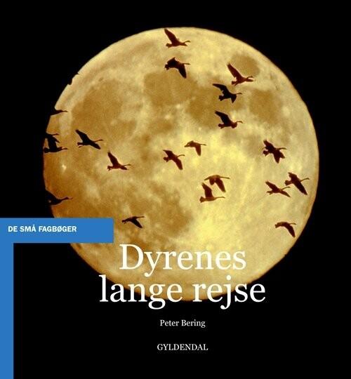 Image of   Dyrenes Lange Rejse - Peter Bering - Bog