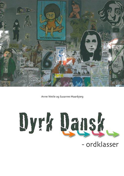 Image of   Dyrk Dansk, Ordklasser - Anne Weile - Bog
