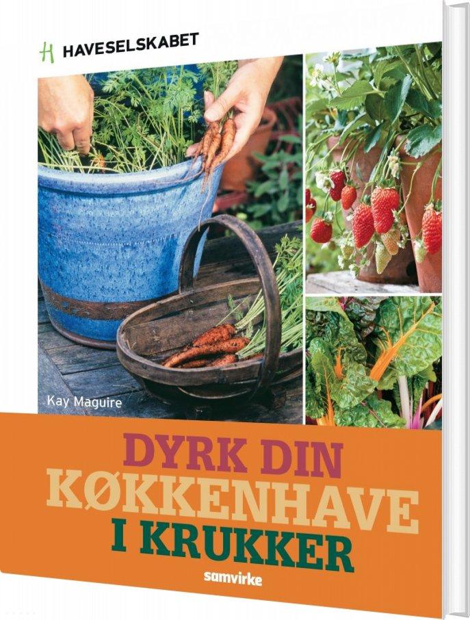 Dyrk Din Køkkenhave I Krukker - Kay Maguire - Bog