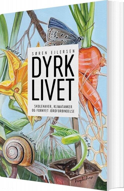 Dyrk Livet - Søren Ejlersen - Bog