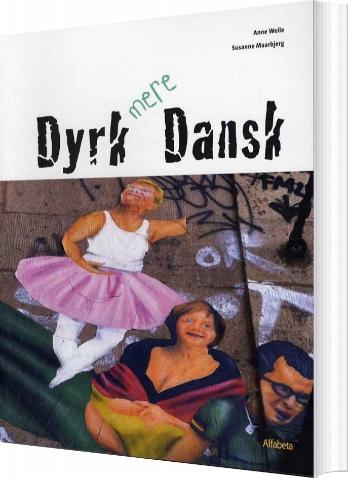 Image of   Dyrk Mere Dansk - Anne Weile - Bog