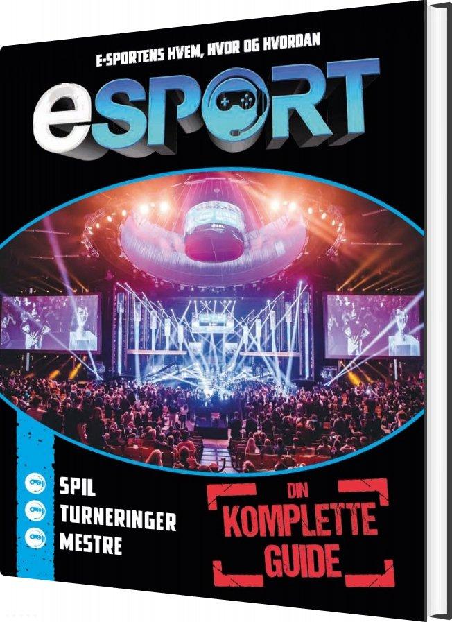 Image of   E-sport - Din Komplette Guide Til Spil, Turneringer Og Mestre - Mike Stubbs - Bog