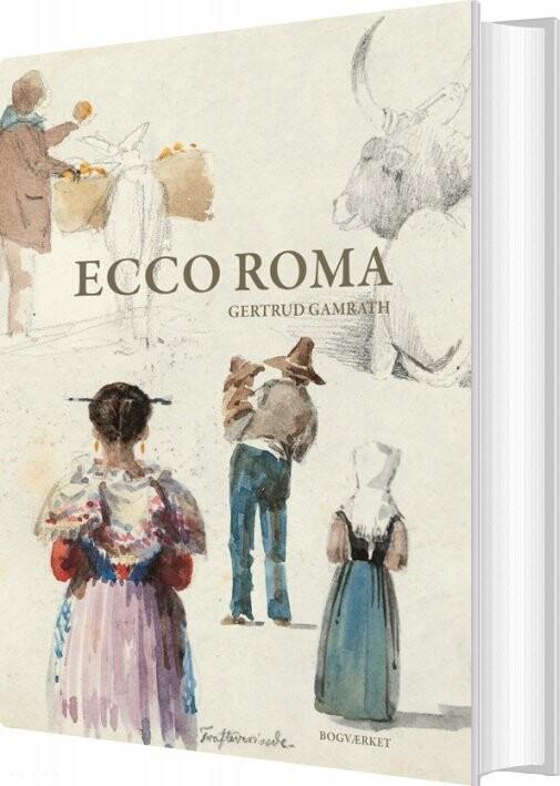 Ecco Roma - Gertrud Gamrath - Bog